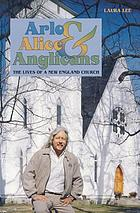 Arlo, Alice & Anglicans : the lives of a New England church