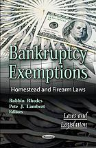 Bankruptcy exemptions : homestead and firearm laws