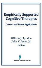 Empirically supported cognitive therapies : current and future applications