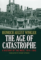 The age of catastrophe : a history of the West, 1914-1945