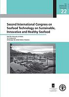 Second International Congress on Seafood Technology on Sustainable, Innovative and Healthy Seafood : FAO/The University of Alaska, 10-13 May 2010, Anchorage, the United States of America