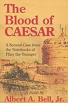 The blood of Caesar : a second case from the notebooks of Pliny the younger