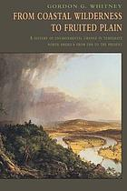 From coastal wilderness to fruited plain : a history of environmental change in temperate North America, 1500 to the present