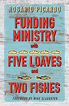 Funding ministry with five loaves and two fishes.