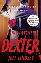 Dearly devoted Dexter : a novel