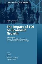 The impact of FDI on economic growth : an analysis for the transition countries of Central and Eastern Europe