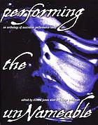 Performing the unnameable : an anthology of Australian performance texts