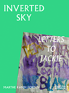 Inverted Sky : Letters to Jackie