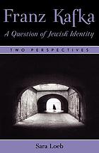 Franz Kafka : a question of Jewish identity : two perspectives