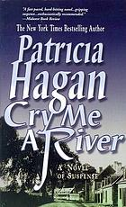 Cry me a river : a novel of suspense