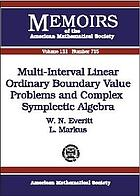 Multi-interval linear ordinary boundary value problems and complex symplectic algebra
