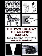 The psychology of graphic images : seeing,drawing, communicating
