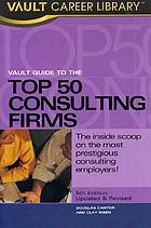 Vault guide to the top 50 consulting firms