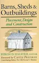 Barns, sheds & outbuildings : placement, design, and construction