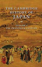 The Cambridge History of Japan Volume 6. The Twentieth Century