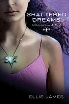 Shattered dreams : a Midnight dragonfly novel
