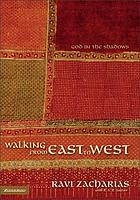 Walking from East to West : God in the shadows