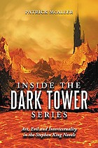 Inside the Dark tower series : art, evil, and intertextuality in the Stephen King novels