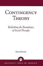 Contingency theory : rethinking the boundaries of social thought