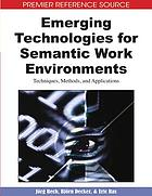 Emerging technologies for semantic work environments : techniques, methods, and applications