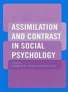 Assimilation and contrast in social psychology