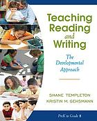 Teaching reading and writing : the developmental approach
