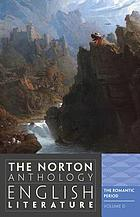 The Norton anthology of English literature. Volume D, The Romantic period.