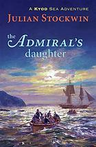 The admiral's daughter : a Kydd sea adventure