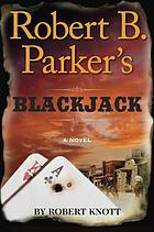 Robert B. Parker's Blackjack : a novel
