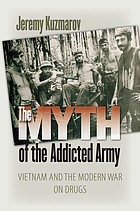 The myth of the addicted army : Vietnam and the modern war on drugs