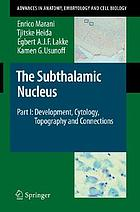 The subthalamic nucleus. Pt. 1, Development, cytology, topography, and connections