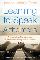 Learning to speak Alzheimer's : a groundbreaking approach for everyone dealing with the disease