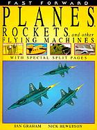 Planes, rockets, and other flying machines
