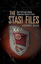 The Stasi files : East Germany's secret operations against Britain