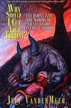 Why should I cut your throat? : excursions into the worlds of science fiction, fantasy & horror