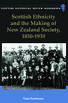 Scottish Ethnicity and the Making of New Zealand Society, 1850−1930.
