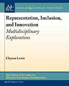 Representation, inclusion, and innovation : multidisciplinary explorations