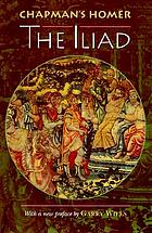 Chapman's Homer. Volume 1, The Iliad