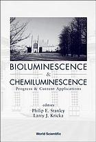 Bioluminescence & chemiluminescence : progress & current applications