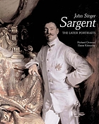 John Singer Sargent : the later portraits