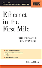 Ethernet in the first mile : the IEEE 802.3ah EFM standard