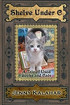 Shelve under C : a tale of used books and cats : book 1 in the Turning pages series