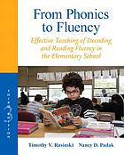 From phonics to fluency : effective teaching of decoding and reading fluency in the elementary school