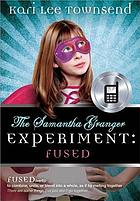 The Samantha Granger experiment : fused