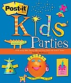 Kids' parties : create funny hats, groovy gifts and crazy cards with Post-it notes