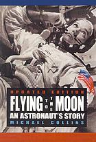 Flying to the moon : an astronaut's story