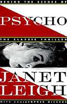 Psycho : behind the scenes of the classic thriller