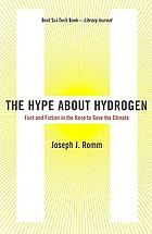 The hype about hydrogen : fact and fiction in the race to save the climate