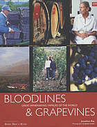 Bloodlines & grapevines : great winemaking families of the world