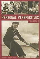 Personal perspectives. World War II